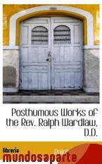 Portada de POSTHUMOUS WORKS OF THE REV. RALPH WARDLAW, D.D