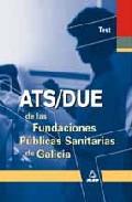 Portada de ATS/DUE DE LAS FUNDACIONES PUBLICAS SANITARIAS DE GALICIA: TEST