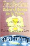 Portada de PROFECIAS SOBRE EL KARMA DE LA TIERRA: LAS JERARQUIAS DEL REINO DE LA NATURALEZA PREDICEN LOS CAMBIOS DE LA TIERRA