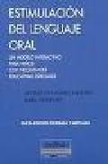 Portada de ESTIMULACION DEL LENGUAJE ORAL: UN MODELO INTERACTIVO PARA NIÑOS CON NECESIDADES EDUCATIVAS ESPECIALES