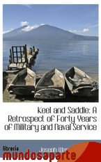 Portada de KEEL AND SADDLE: A RETROSPECT OF FORTY YEARS OF MILITARY AND NAVAL SERVICE