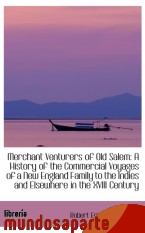 Portada de MERCHANT VENTURERS OF OLD SALEM: A HISTORY OF THE COMMERCIAL VOYAGES OF A NEW ENGLAND FAMILY TO THE
