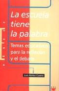 Portada de LA ESCUELA TIENE LA PALABRA, TEMAS EDUCATIVOS PARA LA REFLEXION YEL DEBATE