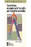 Portada de COMO DISEÑAR UN PROGRAMA DE FORMACION QUE IMPACTE LOS RESULTADOS:GUIA PRACTICA PARA ESCOGER LOS METODOS DE FORMACION ADECUADOS