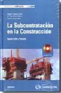 Portada de LA SUBCONTRATACION CONSTRUCCION: ASPECTOS CIVILES Y PROCESALES