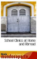 Portada de SCHOOL CLINICS AT HOME AND ABROAD