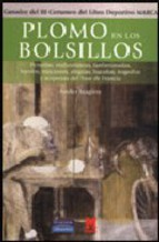 Portada de PLOMO EN LOS BOLSILLOS: PENURIAS, MALANDANZAS, FANFARRONADAS, LOCURAS, TRAICIONES, ALEGRIAS, HAZAÑAS, TRAGEDIAS Y SORPRESAS DEL TOUR DE FRANCIA (GANADOR III CERTAMEN DEL LIBRO DEPORTIVO MARCA)