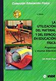 Portada de LA UTILIZACION DEL MATERIAL Y DEL ESPACIO EN EDUCACION FISICA: PROPUESTAS Y RECURSOS DIDACTICOS