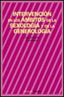 Portada de INTERVENCION EN LOS AMBITOS DE LA SEXOLOGIA Y DE LA GENEROLOGIA