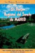Portada de EL PARQUE REGIONAL DEL SURESTE DE MADRID (LAS MEJORES EXCURSIONESPOR Nº 35)