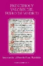 Portada de PRINCIPIOS Y VALORES DEL FUERO DE MADRID: INTRODUCCION AL DERECHOFORAL MADRILEÑO