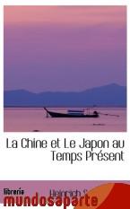 Portada de LA CHINE ET LE JAPON AU TEMPS PRÉSENT