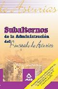 Portada de SUBALTERNOS DE LA ADMINISTRACION DEL PRINCIPADO DE ASTURIAS. TESTY CASOS PRACTICOS