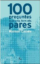 Portada de 100 PREGUNTES QUE ENS FEM ELS PARES (EBOOK)