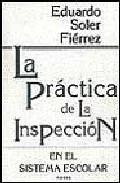 Portada de LA PRACTICA DE LA INSPECCION EN EL SISTEMA ESCOLAR