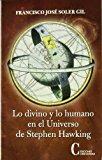 Portada de LO DIVINO Y LO HUMANO EN EL UNIVERSO DE STEPHEN HAWKING