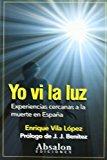 Portada de YO VI LA LUZ: EXPERIENCIAS CERCANAS A LA MUERTE EN ESPAÑA