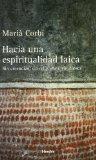 Portada de HACIA UNA ESPIRITUALDAD LAICA: SIN CREENCIAS, SIN RELIGIONES, SINDIOSES
