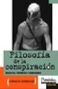 Portada de FILOSOFIA DE LA CONSPIRACION: MARXISTAS, PERONISTAS Y CARBONARIOS