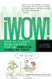 Portada de ¡WOW!: DEJE AL CLIENTE BOQUIABIERTO CON UN SERVICIO FUERA DE SERIE (4ª ED.)