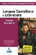 Portada de CUERPO DE PROFESORES DE ENSEÑANZA SECUNDARIA. LENGUA CASTELLANA YY LITERATURA. TEMARIO. VOLUMEN III