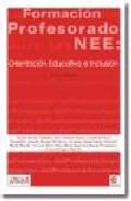 Portada de LA EDUCATIVA DEL PROFESORADO ANTE LAS NECESIDADES EDUCATIVAS ESPECIALES: ORIENTACION EDUCATIVA E INCLUSION