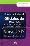 Portada de OFICIAL DE COCINA  PERSONAL LABORAL DE LA XUNTA DE GALIC IA GRUPOS III Y IV. TEMARIO Y TEST