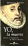 Portada de YO, LA MUERTE, FELIPE II, SOBERANO DE MEDIO MUNDO