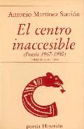 Portada de EL CENTRO INACCESIBLE: POESIA 1967-1980