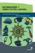 Portada de INFORMACION Y ORIENTACION LABORAL:ESTRATEGIAS BASICAS PARA FORMARPARTE DEL MERCADO LABORAL