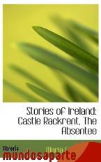 Portada de STORIES OF IRELAND: CASTLE RACKRENT, THE ABSENTEE