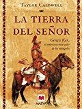 Portada de LA TIERRA DEL SEÑOR: GENGHIS KHAN, EL PODEROSO EMPERADOR DE LOS MONGOLES