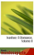Portada de IVANHOE: A ROMANCE, VOLUME II