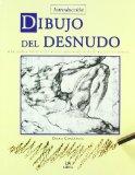 Portada de DIBUJO DEL DESNUDO: ANATOMIA-PROPORCION-EQUILIBRIO-MOVIMIENTO-LUCES Y SOMBRAS