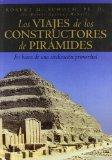 Portada de LOS VIAJES DE LOS CONSTRUCTORES DE PIRAMIDES: EN BUSCA DE UNA CIVILIZACION PRIMORDIAL