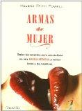 Portada de ARMAS DE MUJER: TODOS LOS SECRETOS PARA CONVERTIRSE EN UNA DIOSA SEXUAL Y VOLVER LOCOS A LOS HOMBRES