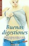 Portada de BUENAS DIGESTIONES : DISFRUTA DE SABROSAS COMIDAS SIN ARDORES Y NUTRETE MEJOR CON LA MEDICINA NATURAL