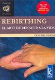 Portada de REBIRTHING: EL ARTE DE RENACER A LA VIDA