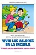 Portada de VIVIR LOS VALORES EN LA ESCUELA: PROPUESTA EDUCATIVA PARA EDUCACION INFANTIL Y PRIMARIA