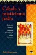 Portada de CABALA Y MISTICISMO JUDIO: INTRODUCCION A LA FILOSOFIA Y LA PRACTICA DE LAS TRADICIONES MISTICAS DEL JUDAISMO