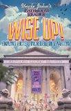 Portada de UNCLE JOHN'S BATHROOM READER WISE UP!: AMAZING FACTS & INCREDIBLE INFORMATION