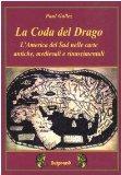Portada de LA CODA DEL DRAGO. L'AMERICA DEL SUD NELLE CARTE ANTICHE, MEDIEVALI E RINASCIMENTALI