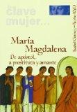 Portada de EN CLAVE DE MUJER... MARIA MAGDALENA : DE APOSTOL, A PROSTITUTA YAMANTE