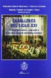 Portada de CABALLEROS DEL SIGLO XXI: VINDICACION JURIDICA Y SENTIMENTAL DE LAS CORPORACIONES NOBILIARIAS ESPAÑOLAS