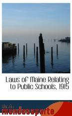 Portada de LAWS OF MAINE RELATING TO PUBLIC SCHOOLS, 1915