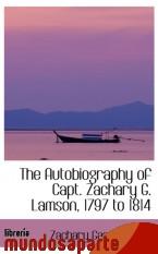 Portada de THE AUTOBIOGRAPHY OF CAPT. ZACHARY G. LAMSON, 1797 TO 1814