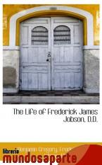 Portada de THE LIFE OF FREDERICK JAMES JOBSON, D.D