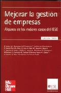 Portada de MEJORAR LA GESTION DE EMPRESAS: ALGUNOS DE LOS MEJORES CASOS DE IESE