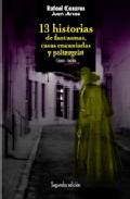 Portada de 13 HISTORIAS DE FANTASMAS, CASAS ENCANTADAS Y POLTERGEIST: CASOS REALES DE GRANADA: DE LA DIPUTACION A LA MUJER DE NEGRO