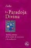LA PARADOJA DIVINA: TEORIA Y PRACTICA DE LOS ESTADOS DE CONCIENCIA Y MEDITACION